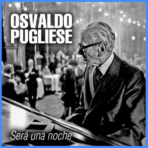 Será una Noche by Osvaldo Pugliese