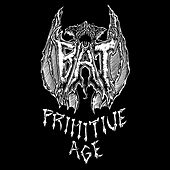 Primitive Age by BAT