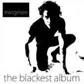 The Blackest by Mingmen