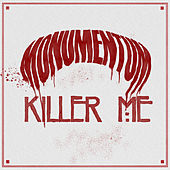 Killer Me by Monumentum
