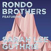 Rondo Brothers & Sarah Lee Guthrie by Various Artists