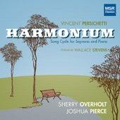 Vincent Persichetti: Harmonium Song Cycle for Soprano and Piano by Joshua Pierce