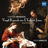 Olivier Messiaen: Vingt Regards Sur L'Enfant-Jésus by Evan Hirsch