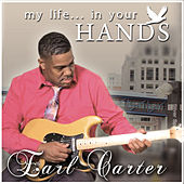 My Life...In Your Hands by Earl Carter
