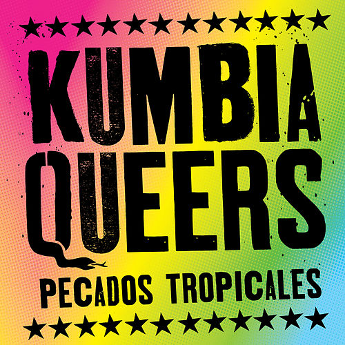 Pecados Tropicales by Kumbia Queers
