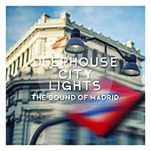 Deephouse City Lights - The Sound of Madrid by Various Artists