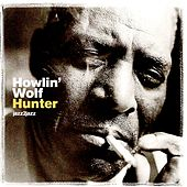 Hunter by Howlin' Wolf