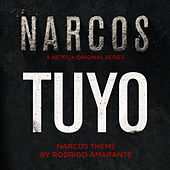 Tuyo - Narcos Theme (A Netflix Original Series Soundtrack) by Rodrigo Amarante