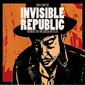 Songs from the Invisible Republic - The Music That Influenced Bob Dylan von Various Artists