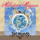 Melodías Mágicas Del Mundo by Various Artists