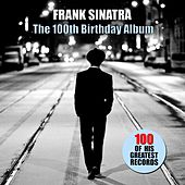 The 100th Birthday Album (100 of His Greatest Records) von Frank Sinatra
