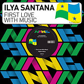 First Love with Music by Ilya Santana