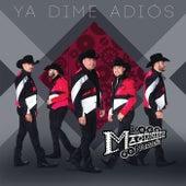 Ya Dime Adiós by La Maquinaria Norteña