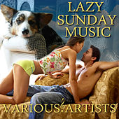 Lazy Sunday Music by Various Artists