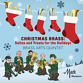 Christmas Brass: Suites & Treats for the Holidays von The Brass Arts Quintet