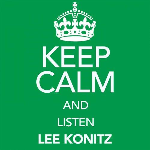 Keep Calm and Listen Lee Konitz (Digitally Remastered) von Lee Konitz