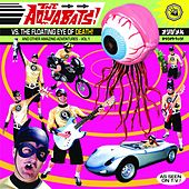 The Aquabats! vs the Floating Eye of Death! and Other Amazing Adventures, Vol. 1 by The Aquabats