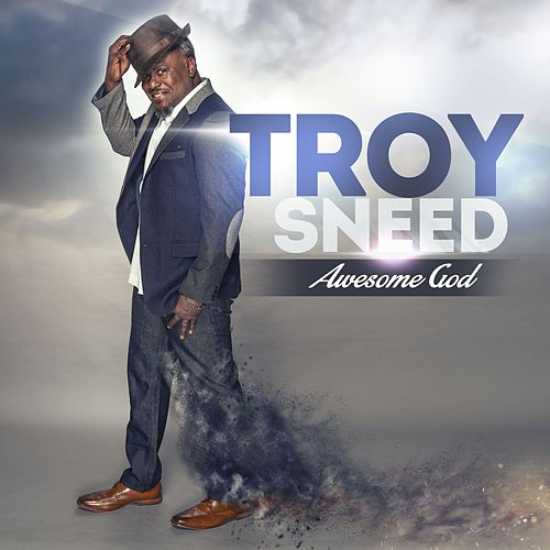 Awesome God by Troy Sneed