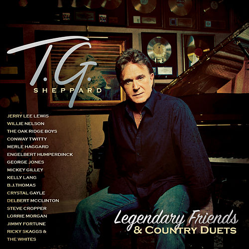 Legendary Friends & Country Duets by T.G. Sheppard