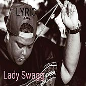 Lady Swagg - Single by Lyric