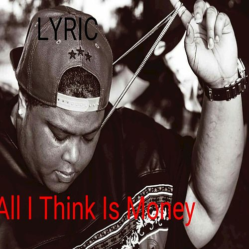 All I Think Is Money - Single by Lyric