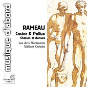 Rameau: Castor & Pollux (Choruses & Dances) by Various Artists