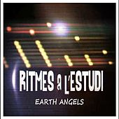 Ritmes a l'Estudi: Earth Angels by The Earth Angels