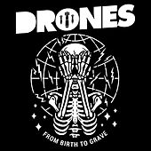 From Birth to Grave by The Drones