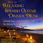 Best of Relaxing Spanish Guitar Dinner Music: Smooth Latin Instrumental... Dining & Relaxation by Various Artists