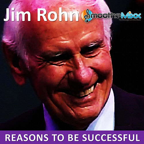 Reasons to Be Successful by Jim Rohn