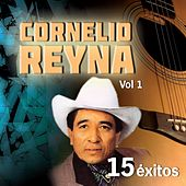 15 Éxitos, Vol. 1 by Cornelio Reyna