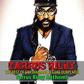 The Best of Shashamane Reggae Dubplates (Tarrus Riley Anthems) by Various Artists