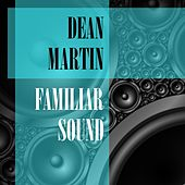 Familiar Sound von Dean Martin