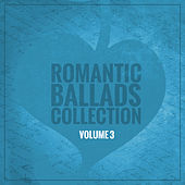 Romantic Ballads Collection (Volume 3) by Various Artists