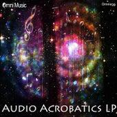 Audio Acrobatics LP - EP by Various Artists