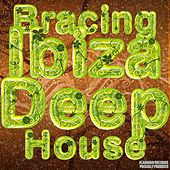 Bracing Ibiza Deep House - EP by Various Artists