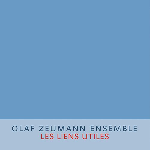 Les liens utiles by Olaf Zeumann Ensemble
