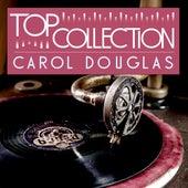 Top Collection: Carol Douglas by Carol Douglas