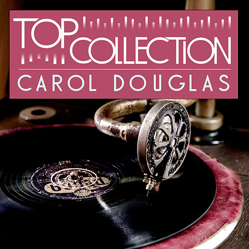 Top Collection: Carol Douglas by Carol Douglas