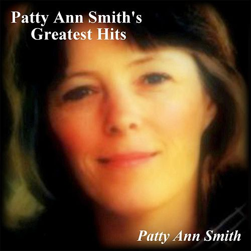 Greatest Hits by Patty Ann Smith