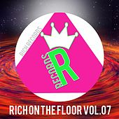 RICH ON THE FLOOR, Vol. 07 by Various Artists