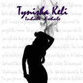 Inhale Exhale by Tynisha Keli