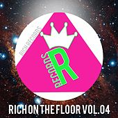 RICH ON THE FLOOR, Vol. 04 by Various Artists