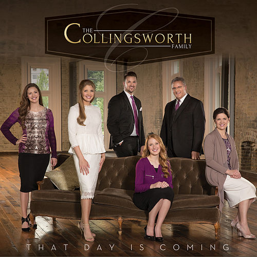 That Day Is Coming by The Collingsworth Family