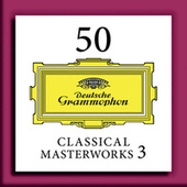 50 Classical Masterworks 3 by Various Artists