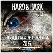 Hard & Dark, Vol. 4 (The Best Collection of Hardstyle 2015) by Various Artists