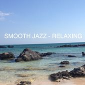 Smooth Jazz Relaxing by Various Artists