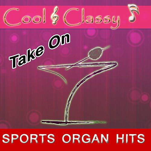 Cool & Classy: Take on Sports Organ Hits by Cool