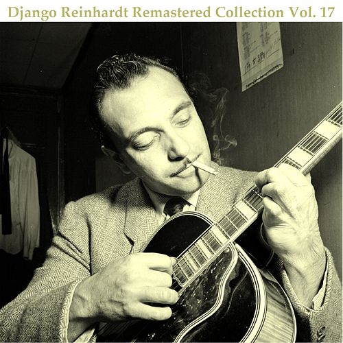 Remastered Collection, Vol. 17 (All Tracks Remastered 2015) by Django Reinhardt