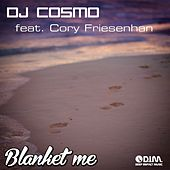 Blanket Me (Cameron Simmons Remix) by DJ Cosmo